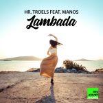 Фото Hr. Troels - Lambada (feat.Manos)