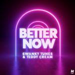 Фото Swanky Tunes - Better Now (feat. Teddy Cream)