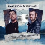 Фото Ilkay Sencan - All The Things She Said (feat. Faruk Sabanci)