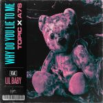 Фото Topic & A7S - Why Did You Lie To Me (feat. Lil Baby)