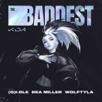 Фото K/DA - THE BADDEST (feat. (G)I-DLE, Wolftyla, Bea Miller)