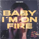 Фото Nexeri - Baby I'm On Fire