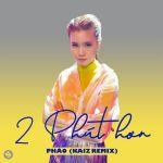 Фото Pháo - 2 Phút Hơn (KAIZ Remix)