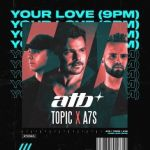 Фото ATB - Your Love (9pm) (feat. Topic & A7S)