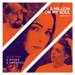 Фото Moses & Emr3ygul - A Million On My Soul (Remix) (feat. Alexiane)