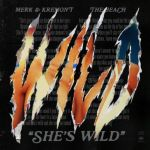 Фото Merk & Kremont - Shes Wild (feat. The Beach)