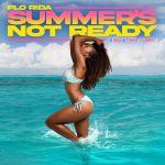 Фото Flo Rida - Summer's Not Ready (feat. Inna & Timmy Trumpet)